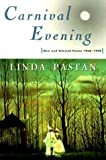 Carnival Evening: New and Selected Poems 1968-1998 by Pastan, Linda (1999) Paperback