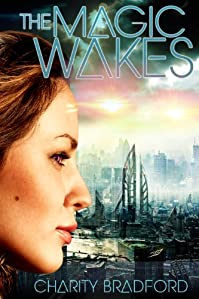 The Magic Wakes by Charity Bradford ebook deal