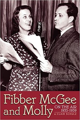 Fibber McGee & Molly, on the Air 1935-1959 written by Clair Schulz