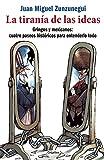 img - for La tiran a de las ideas (Spanish Edition) book / textbook / text book