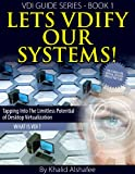 Lets VDIfy our systems !: What is Desktop Virtualization ! (VDI guides series)