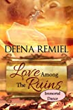 img - for Immortal Dance: Love Among the Ruins book / textbook / text book