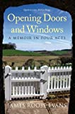 James Roose-Evans Opening Doors and Windows: A Memoir in Four Acts