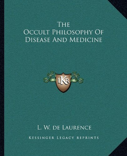 The Occult Philosophy of Disease and Medicine