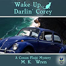 Wake Up, Darlin' Corey: A Conan Flagg Mystery (       UNABRIDGED) by M. K. Wren Narrated by Jack Marshall