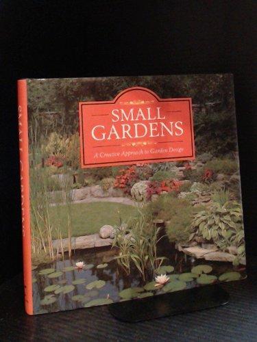 Small Gardens: A Creative Approach to Garden Design