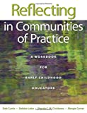 img - for Reflecting in Communities of Practice: A Workbook for Early Childhood Educators book / textbook / text book
