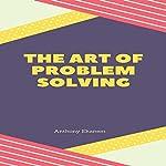 The Art of Problem Solving | Anthony Ekanem