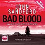 Bad Blood: A Virgil Flowers Novel, Book 4 (       UNABRIDGED) by John Sandford Narrated by Eric Conger