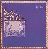 Wanna Go Back to Egypt