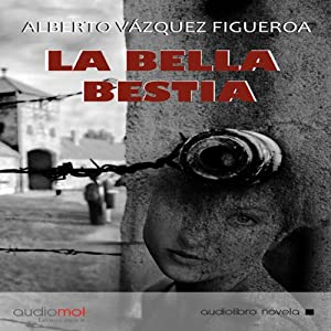 La bella bestia [The Beautiful Beast] Audiobook
