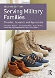 Serving Military Families: Theories, Research, and Application (Textbooks in Family Studies)