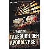 """Tagebuch der Apokalypse: Romanvon """"J.L. Bourne"""""""