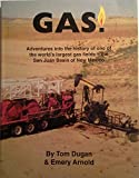img - for Gas! Adventures into the history of one of the world's largest gas fields - the San Juan Basin of New Mexico book / textbook / text book