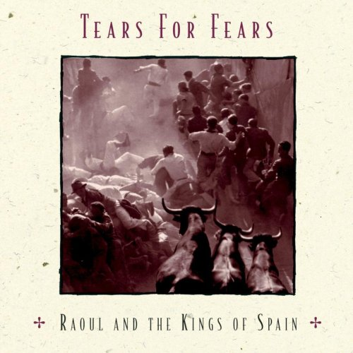 Original album cover of Raoul and the Kings of Spain by Tears for Fears