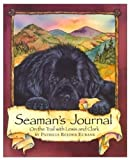 img - for By Patti Reeder Eubank Seaman's Journal: On the Trail With Lewis and Clark (1ST) book / textbook / text book