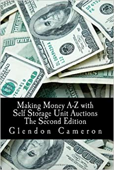 Making Money A-Z with Self Storage Unit Auctions: Glendon ...
