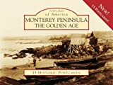 img - for Monterey Peninsula:: The Golden Age (Postcard of America) book / textbook / text book