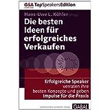"""Die besten Ideen f�r erfolgreiches Verkaufen: Erfolgreiche Speaker verraten ihre besten Konzepte und geben Impulse f�r die Praxisvon """"Hans-Uwe L. K�hler"""""""