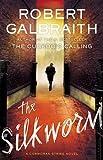 Robert Galbraith The Silkworm (Cormoran Strike)