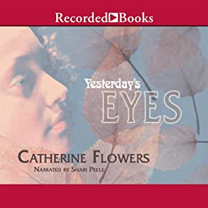 Yesterday's Eyes | [Catherine Flowers]