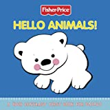Fisher-Price - Hello Animals!: A high contrast book