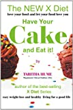 Tabitha Hume The New X Diet 2: Have Your Cake and Eat it.