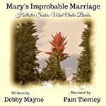 Mail Order Bride: Mary's Improbable Marriage: Hollister Sisters Mail Order Brides | Debby Mayne