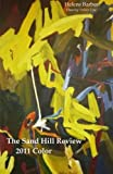 img - for The Sand Hill Review 2011 Color (Volume 12) book / textbook / text book