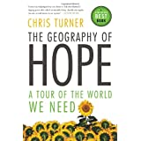 The Geography of Hope: A Tour of the World We Needby Chris Turner