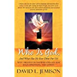 Who Is God, And What Has He Ever Done For Us?: Why I Believe In Yahweh And His Son Jesus Immanuel, The Christ