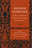 img - for Beyond Florence: The Contours of Medieval and Early Modern Italy book / textbook / text book