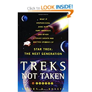 Treks Not Taken: What If Stephen King, Anne Rice, Kurt Vonnegut and Other Literary Greats Had Written Episodes... by Steven Boyett