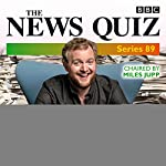 The News Quiz: Series 89: Eight Episodes of the BBC Radio 4 Topical Comedy Panel Show | Miles Jupp