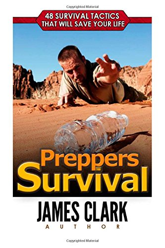 Preppers Survival: 48 Survival Tactics That Will Save Your Life (Prepping, Survival Pantry, Survival)