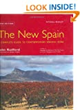 The New Spain: A Complete Guide to Contemporary Spanish Wine