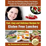 33 Simple Gluten-Free Lunch Recipes (Fast, Easy and Delicious Gluten-Free Recipes) ~ Suzanne Leonard