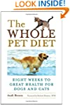 The Whole Pet Diet: Eight Weeks to Gr...