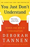 You Just Dont Understand: Women and Men in Conversation