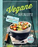 Vegane Blitzrezepte - Mit eBook: Im Handumdrehen gesund genießen