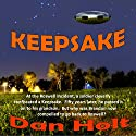 Keepsake Audiobook by Dan Holt Narrated by Mark Shumka