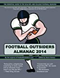 img - for Football Outsiders Almanac 2014: The Essential Guide to the 2014 NFL and College Football Seasons book / textbook / text book