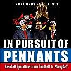 In Pursuit of Pennants: Baseball Operations from Deadball to Moneyball Hörbuch von Mark L. Armour, Daniel R. Levitt Gesprochen von: John T. Arnott