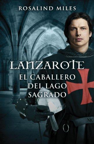 Lanzarote. El Caballero Del Lago Sagrado
