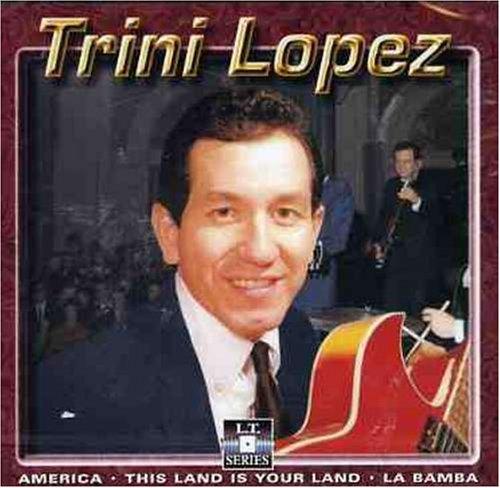 Trini Lopez If I Had A Hammer Unchain My Heart