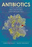 img - for Antibiotics: Challenges, Mechanisms, Opportunities book / textbook / text book