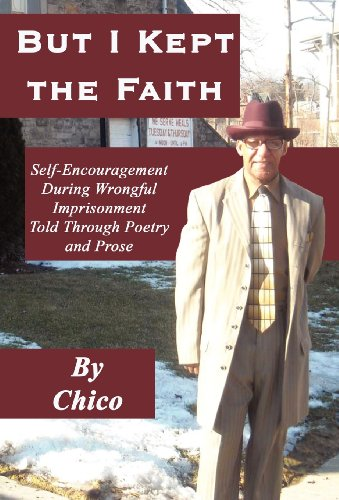 But I Kept the Faith: Self-Encouragement During Wrongful Imprisonment Told Through Poetry and Prose