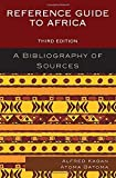 img - for Reference Guide to Africa: A Bibliography of Sources 3rd edition by Kagan, Alfred, Batoma, Atoma (2014) Hardcover book / textbook / text book