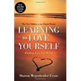 Learning to Love Yourself, Revised & Updated: Finding Your Self-Worth ~ Sharon Wegscheider-Cruse