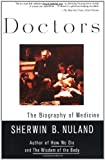 Doctors: The Biography of Medicine (0679760091) by Sherwin B. Nuland